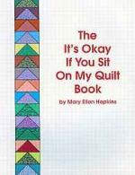 It's Okay If You Sit on My Quilt Book - $8 (Fairfield Township 45011)